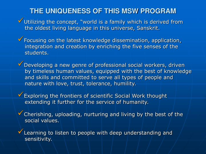 THE UNIQUENESS OF THIS MSW PROGRAM