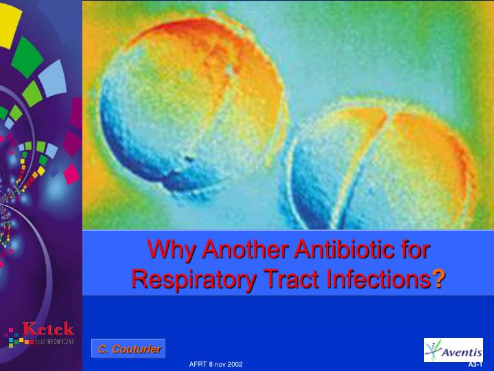 Why Another Antibiotic for Respiratory Tract Infections