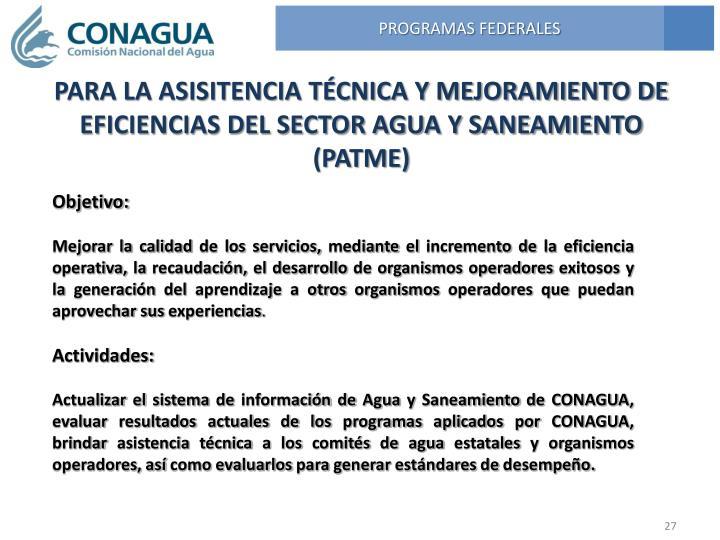 PARA LA ASISITENCIA TÉCNICA Y MEJORAMIENTO DE EFICIENCIAS DEL SECTOR AGUA Y SANEAMIENTO (PATME)