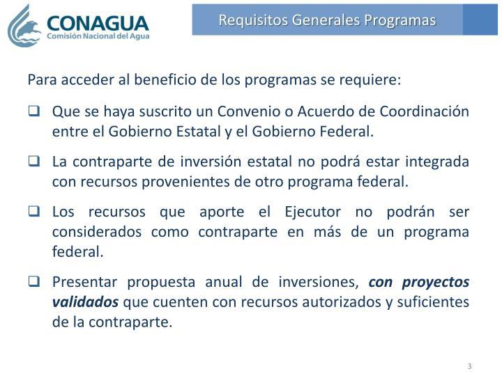 Para acceder al beneficio de los programas se requiere: