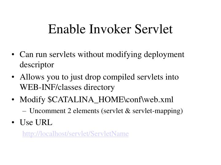 Enable Invoker Servlet