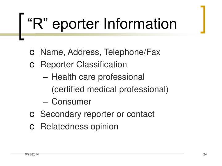 """R"" eporter Information"