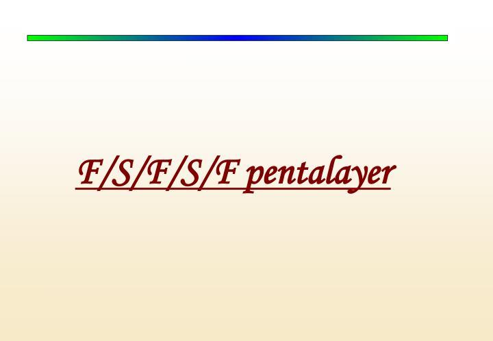 F/S/F/S/F pentalayer