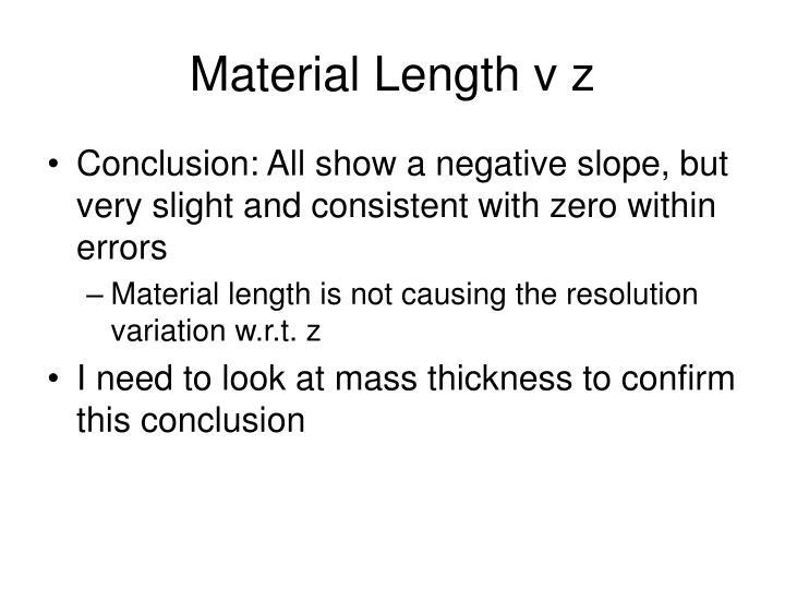 Material Length v z