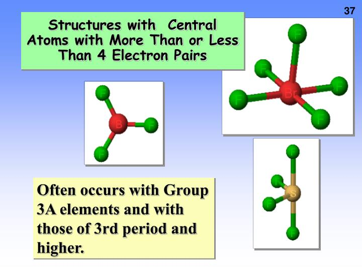 Structures with  Central Atoms with More Than or Less Than 4 Electron Pairs