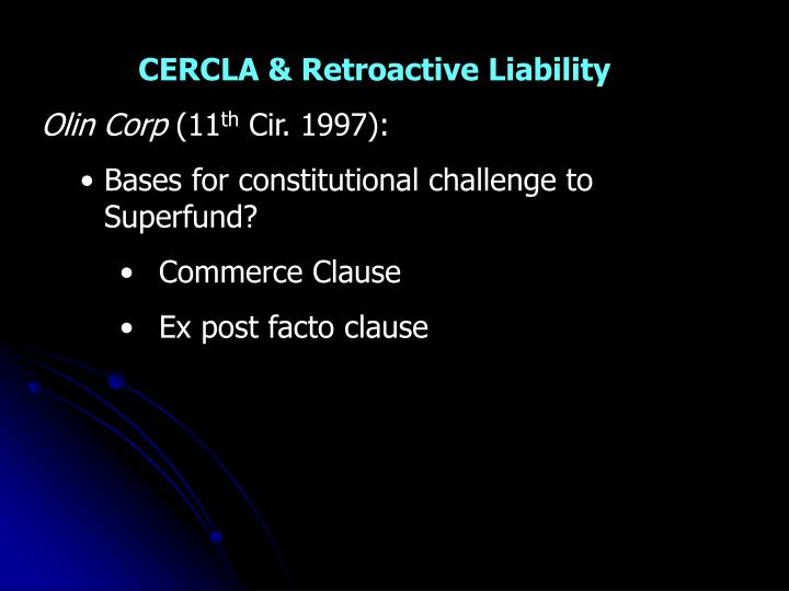 CERCLA & Retroactive Liability