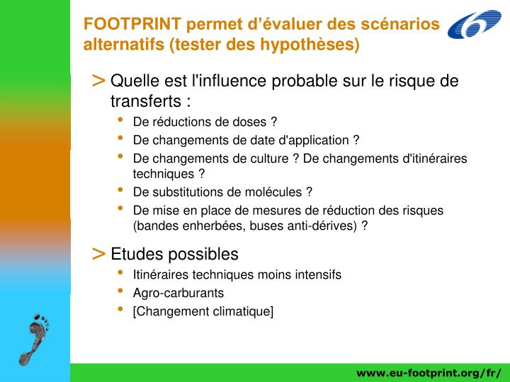 FOOTPRINT permet d'évaluer des scénarios alternatifs (tester des hypothèses)