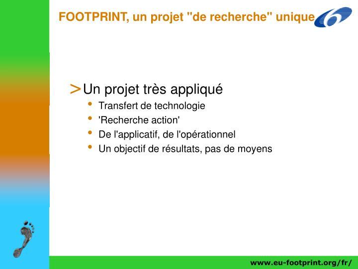 """FOOTPRINT, un projet """"de recherche"""" unique"""