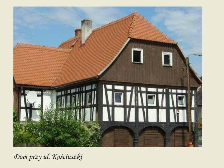 Dom przy ul. Kościuszki