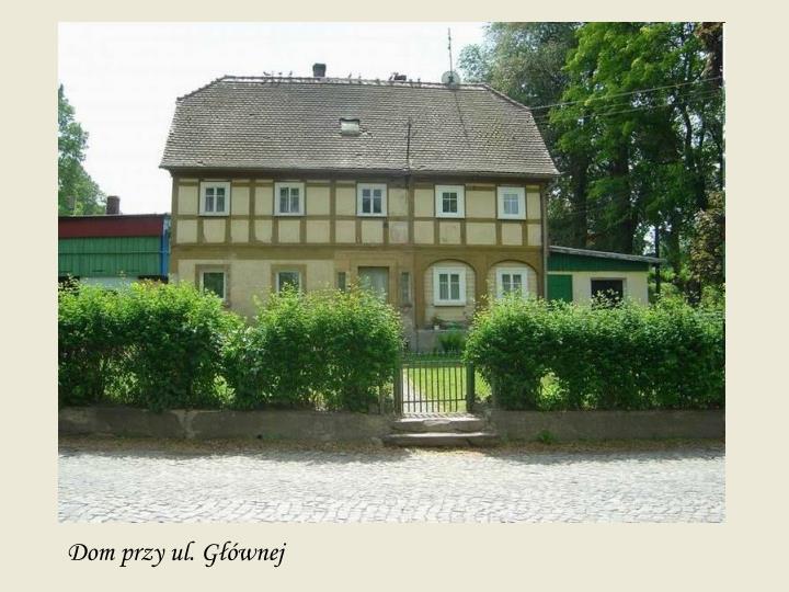 Dom przy ul. Głównej