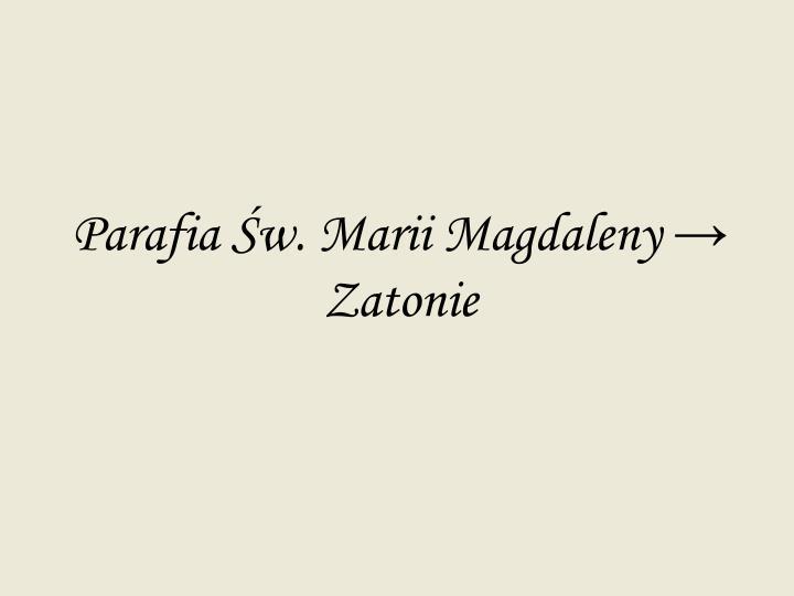 Parafia Św. Marii Magdaleny → Zatonie