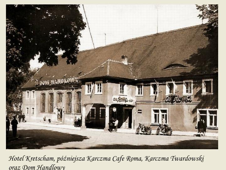 Hotel Kretscham, późniejsza Karczma Cafe Roma, Karczma Twardowski oraz Dom Handlowy