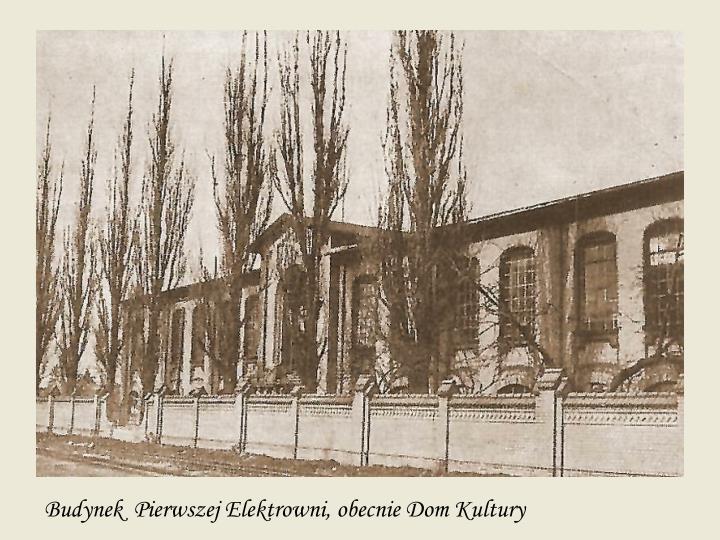 Budynek  Pierwszej Elektrowni, obecnie Dom Kultury