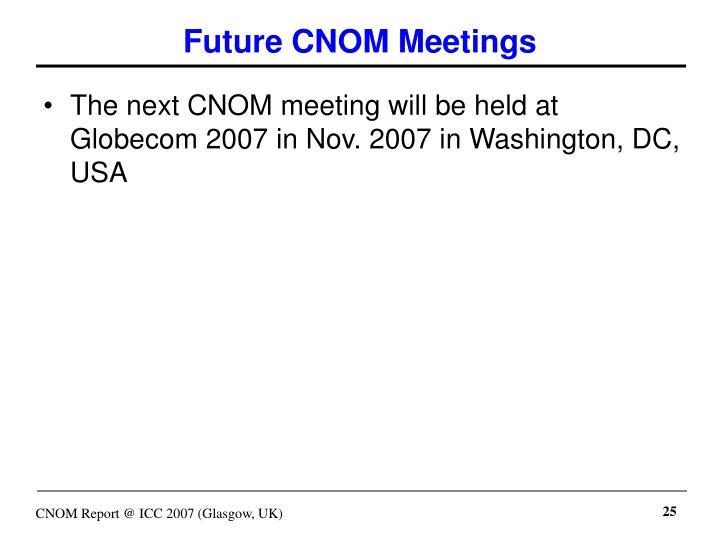 Future CNOM Meetings