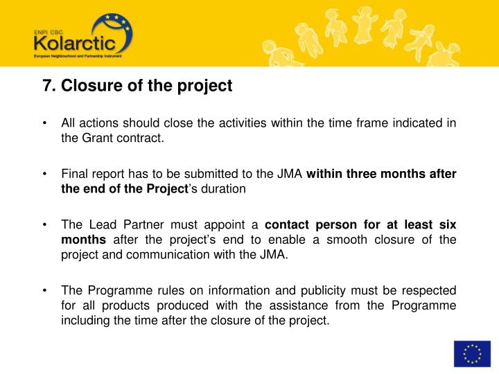 7. Closure of the project