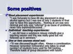 some positives