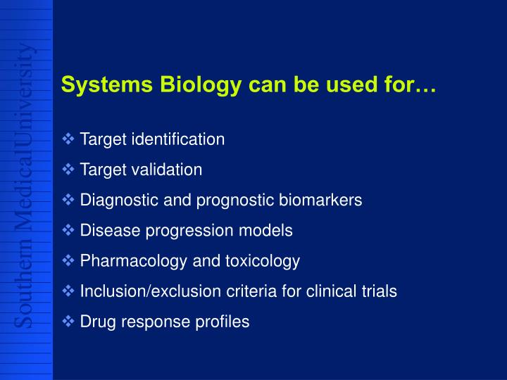Systems Biology can be used for…