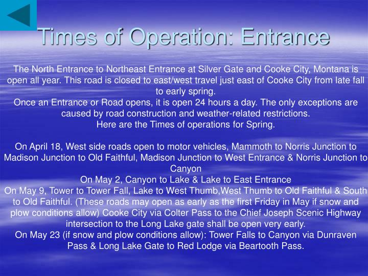 Times of Operation: Entrance