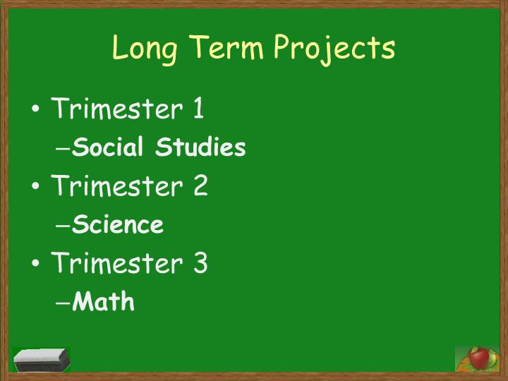 Long Term Projects