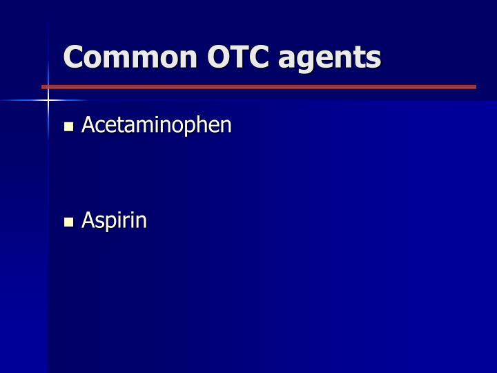 Common OTC agents