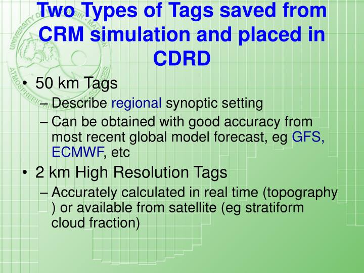 Two Types of Tags saved from CRM simulation and placed in CDRD
