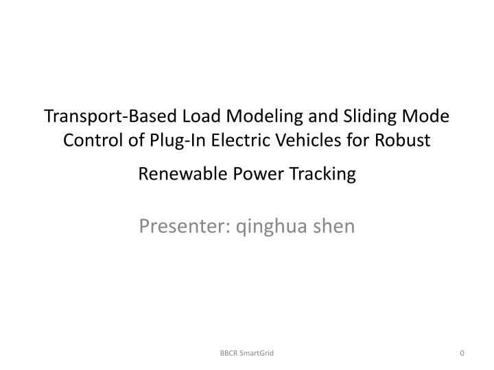 Transport-Based Load Modeling and Sliding Mode Control of Plug-In Electric Vehicles for Robust Renew...