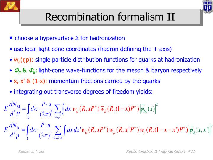 Recombination formalism II