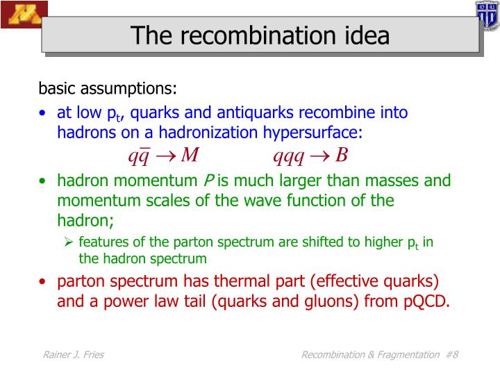 The recombination idea