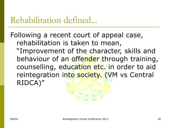 Rehabilitation defined...