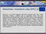 ekonomska i monetarna unija emu 2 2