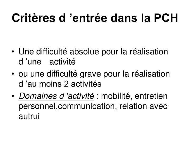 Critères d'entrée dans la PCH
