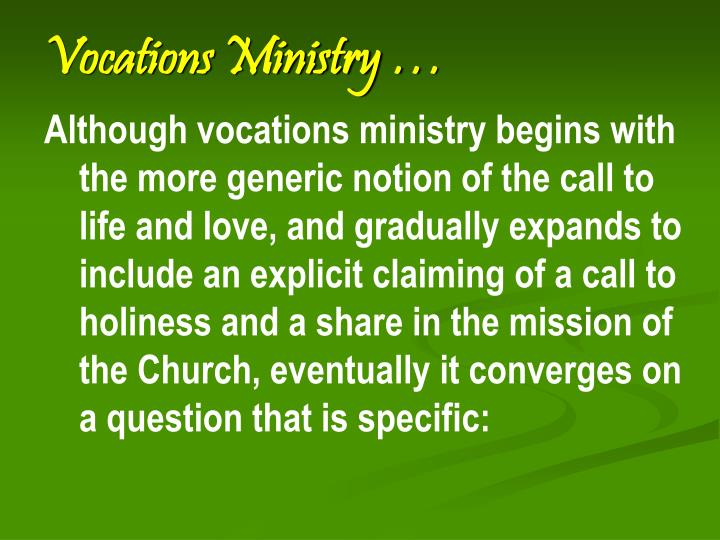 Vocations Ministry …