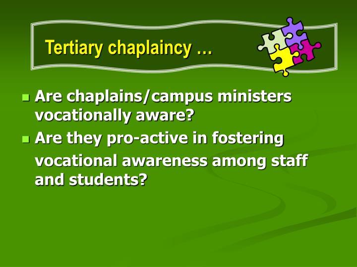 Tertiary chaplaincy …