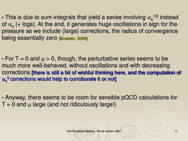 This is due to sum-integrals that yield a series involving