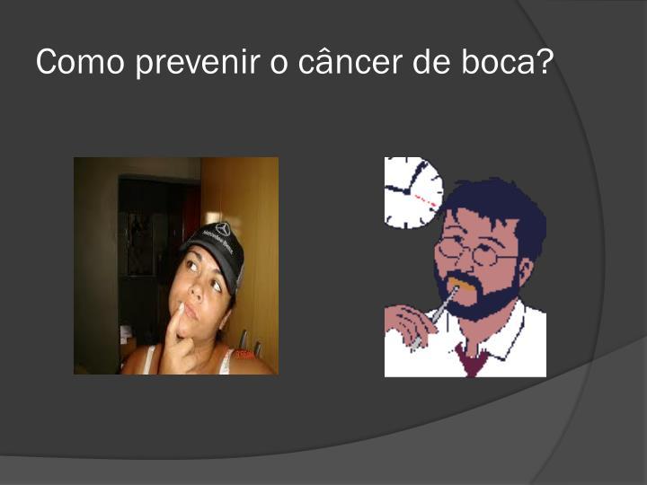 Como prevenir o câncer de boca?