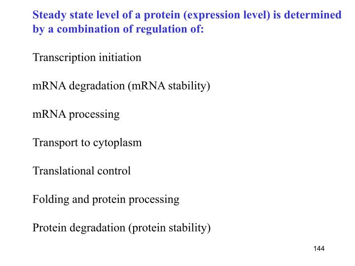 Steady state level of a protein (expression level) is determined