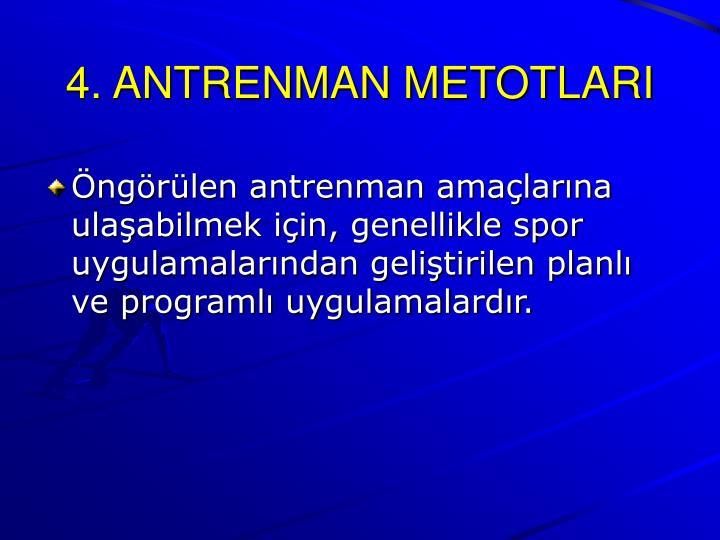 4. ANTRENMAN METOTLARI