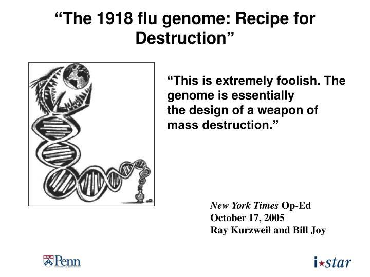 """The 1918 flu genome: Recipe for Destruction"""
