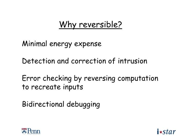 Why reversible?