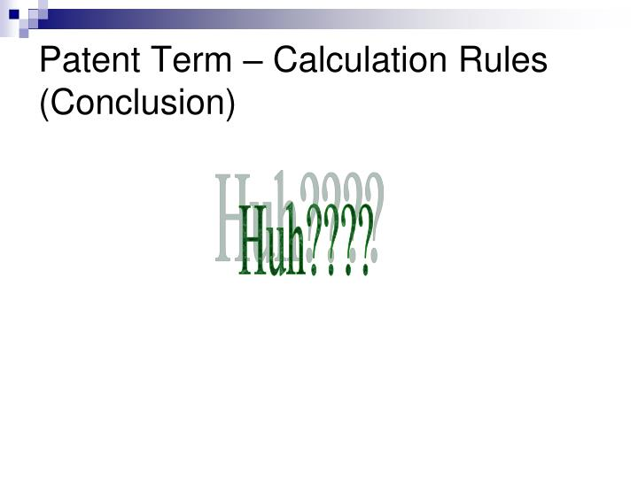 Patent Term – Calculation Rules (Conclusion)