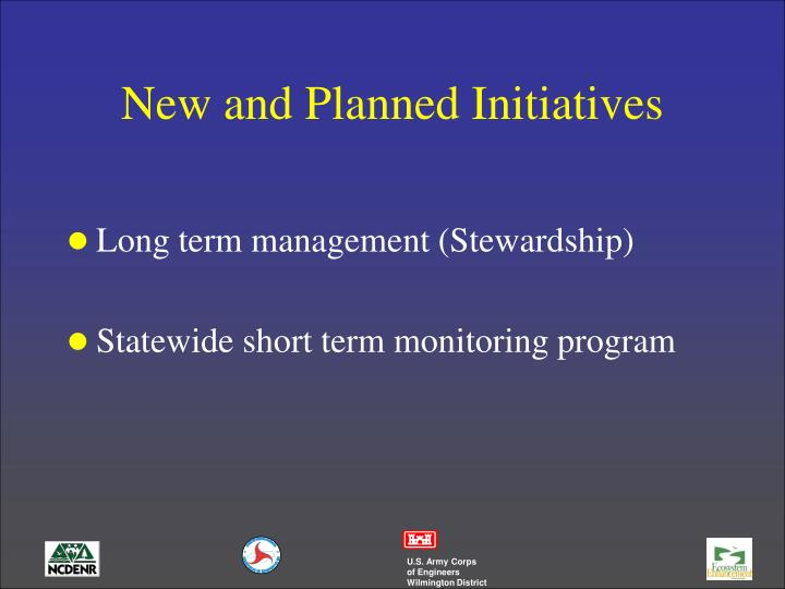 New and Planned Initiatives