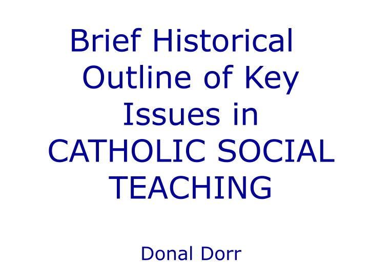 Brief Historical Outline of Key Issues in