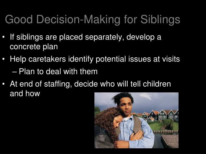Good Decision-Making for Siblings