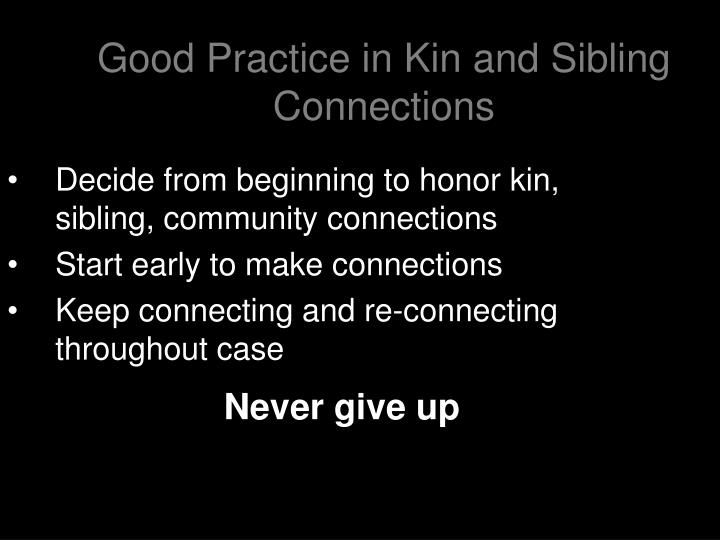 Good Practice in Kin and Sibling Connections