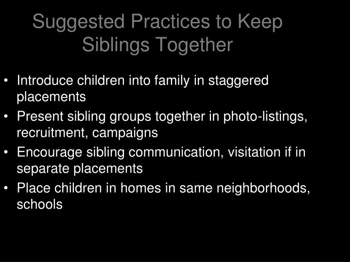 Suggested Practices to Keep Siblings Together