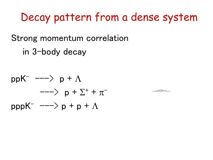 Decay pattern from a dense system