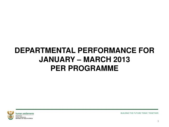 Departmental performance for january march 2013 per programme