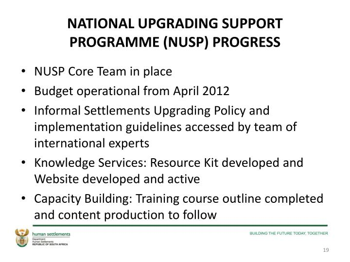 NATIONAL UPGRADING SUPPORT PROGRAMME (NUSP) PROGRESS