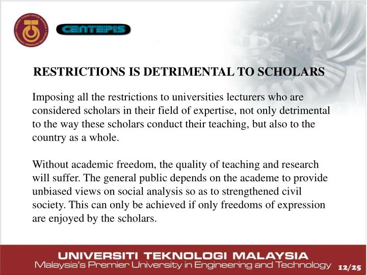RESTRICTIONS IS DETRIMENTAL TO SCHOLARS