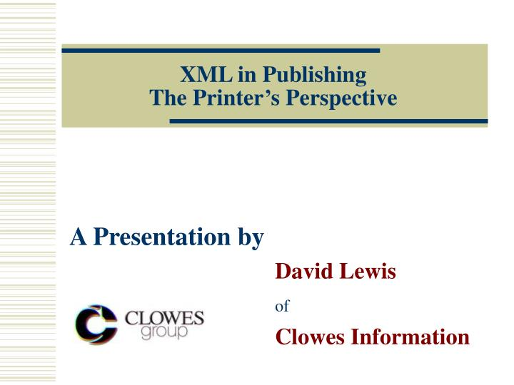 Xml in publishing the printer s perspective